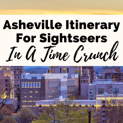 Heavenly 36 Hours In Asheville Itinerary With Must-Sees