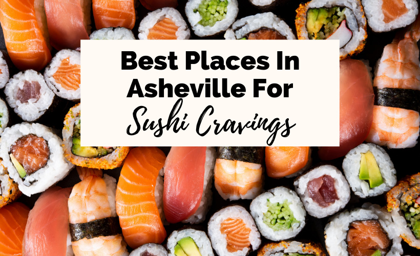 Best Sushi Asheville NC Restaurants with maki rolls, sashimi, and plate full of sushi