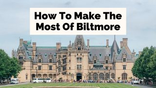Best Things To Do At Biltmore Estate Asheville with picture of Biltmore House