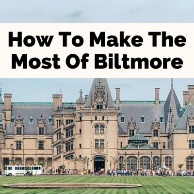 18 Best Things To Do At Biltmore Estate To Get Your Money's Worth