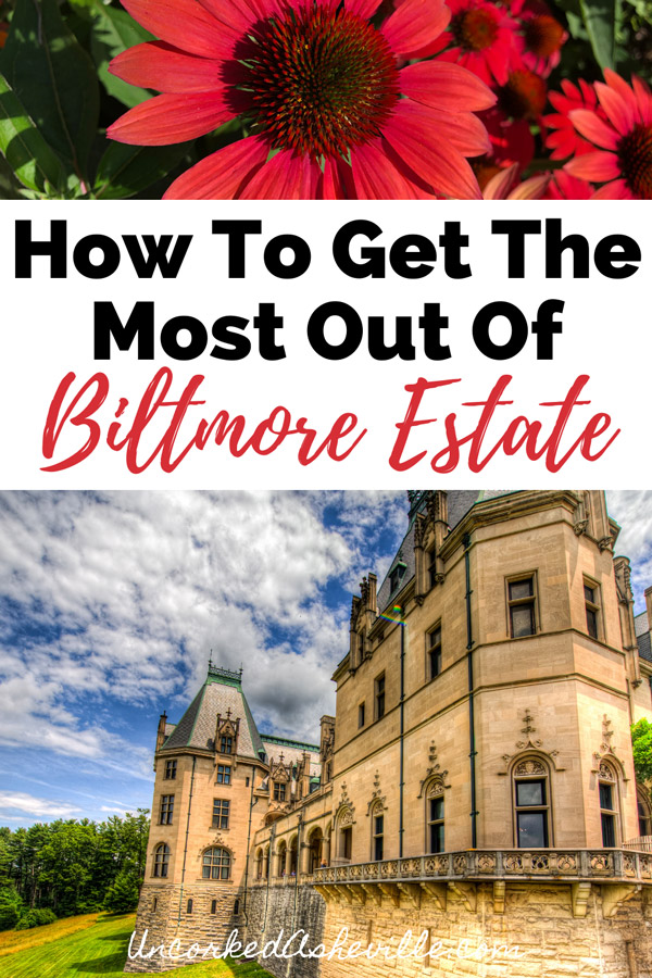 Biltmore Estate Things to Do Pinterest Pin With Side of Biltmore Home and Biltmore Blooms