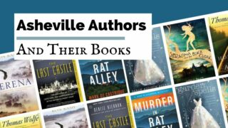 Asheville authors writers and poets blog post cover with book covers for Serena by Ron Rash, Garden of Spells Sarah Addison Allen, Murder in Rat Alley by Mark de Castrique, The Last Castle by Denise Kiernan, Serafina and The Black Cloak by Robert Beatty, and Look Homeward Angel by Thomas Wolfe
