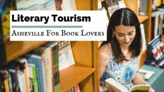 Literary Tourism Asheville For Book Lovers brunette woman reading Look Homeward, Angel in Malaprop's Bookstore