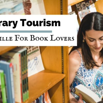 Literary Tourism: Asheville For Book Lovers