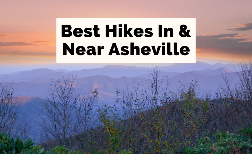 Asheville Hiking Trails Best Hikes Near Asheville with picture of Blue Ridge Mountains at Craggy Gardens at sunset