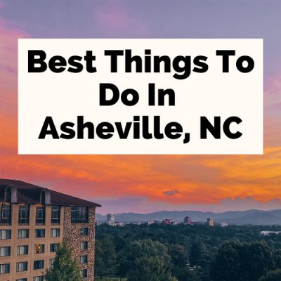 50 Best Things To Do In Asheville, NC From Locals