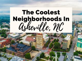 Coolest Neighborhoods In Asheville NC with cityscape