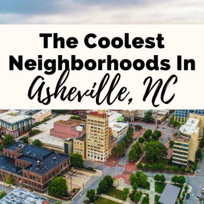 6 Fantastic Neighborhoods In Asheville For Living & Good Times