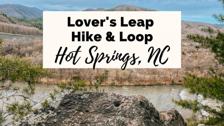 Lover's Leap Hike Loop Hot Springs NC with rock ledge, French Broad River, and Pisgah National Forest mountains