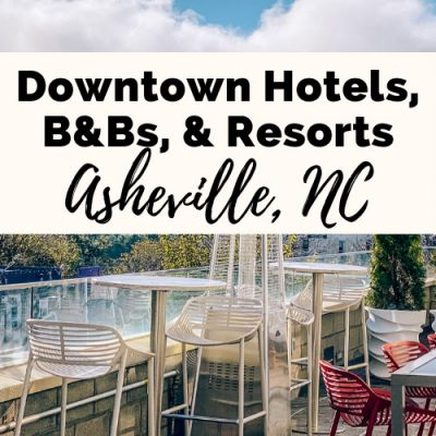 Where To Stay In Asheville, NC: 21 Gorgeous Asheville Hotels, Resorts & B&Bs