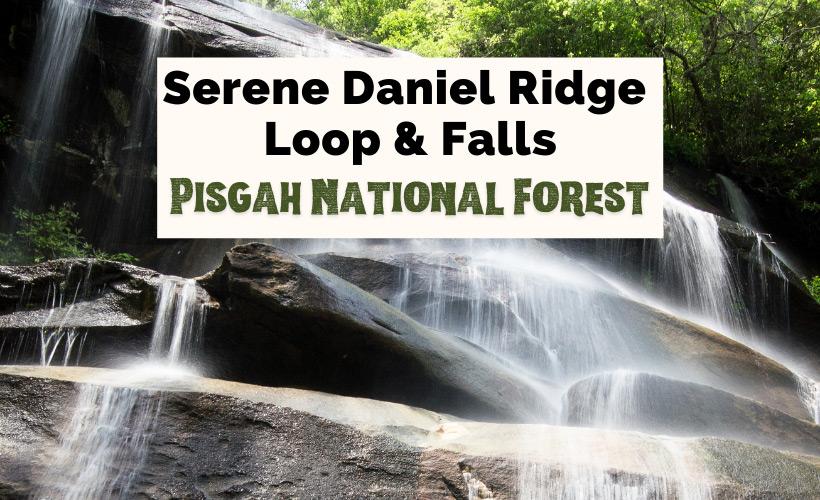 Daniel Ridge Falls Loop Trail Pisgah National Forest Brevard with waterfall
