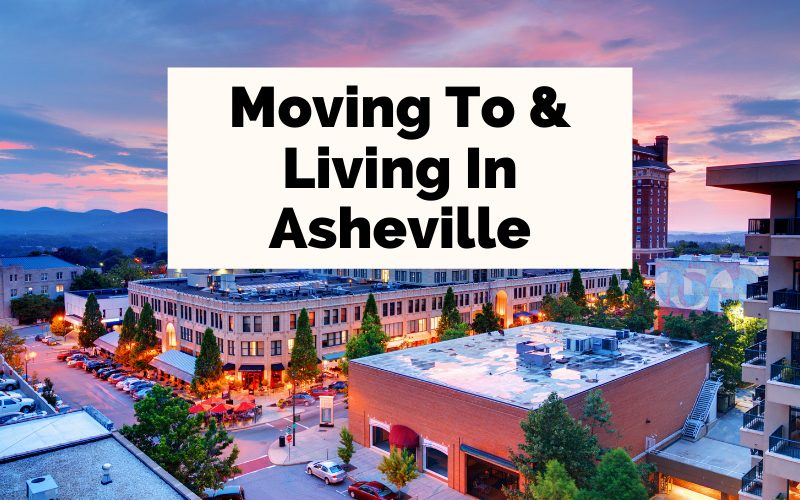 Moving To And Living In Asheville NC with picture of downtown Asheville and Grove Arcade at sunset