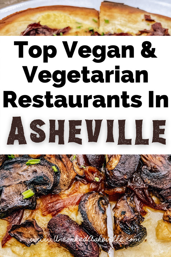 Top Vegetarian and Vegan Restaurants in Asheville NC Pinterest Pin with picture of veggie mushroom pizza with vegan cheese at UpCountry Brewing