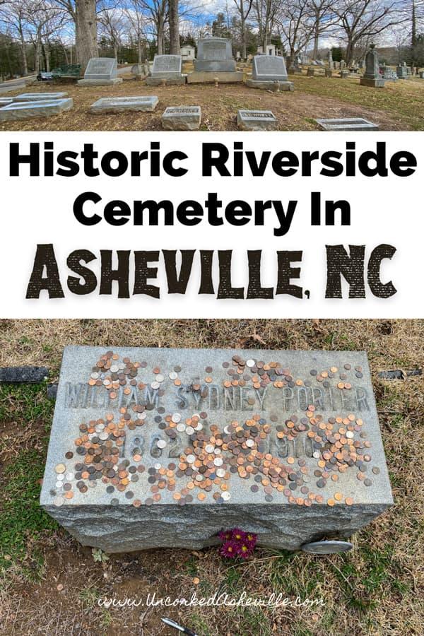 Historic Riverside Cemetery Asheville North Carolina Pinterest Pin with O Henry gravestone and Thomas Wolfe family gravestones