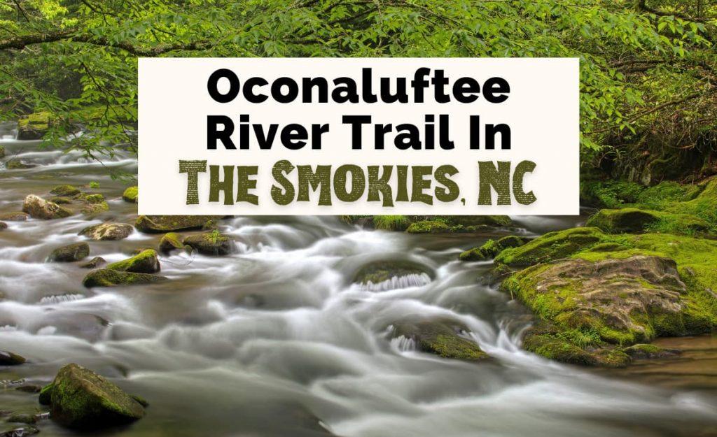 Oconaluftee River Trail North Carolina with small river rapids