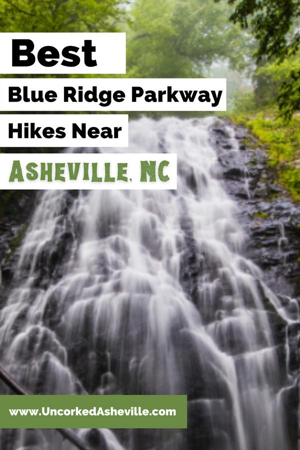 Best Blue Ridge Parkway Hikes Asheville NC Pinterest Pin with Crabtree Falls near Little Switzerland