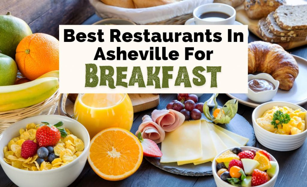 Best Breakfast In Asheville NC with picture of breakfast foods like bowl of cereal, fruit, cured meats, cheeses, croissants, and orange juice