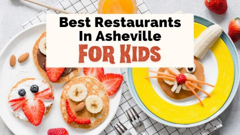 Best Kid-Friendly Restaurants In Asheville NC with picture of plates of pancakes and breakfast food in shapes of funny faces and bunnies with strawberries and pancakes