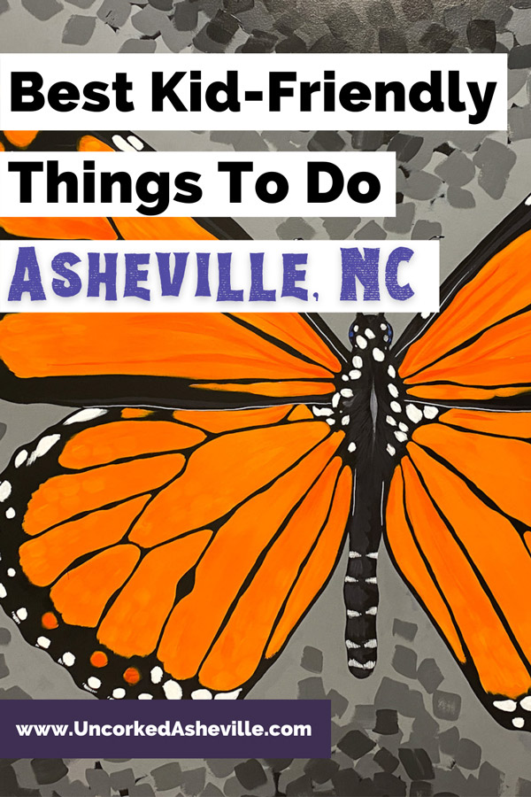 Things To Do With Kids In Asheville NC Pinterest pin with orange and black monarch butterfly from Asheville Museum of Art